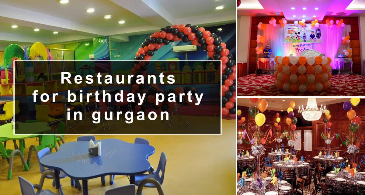 Best Restaurants For Birthday Party In Gurgaon Lets Ask Me