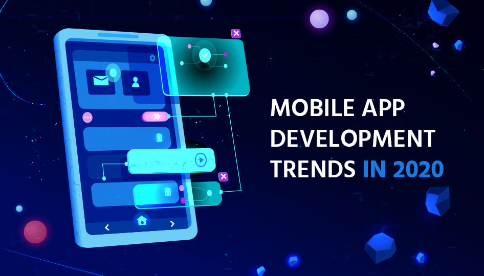 Popular Mobile Application Trends You Must Know In 2020!