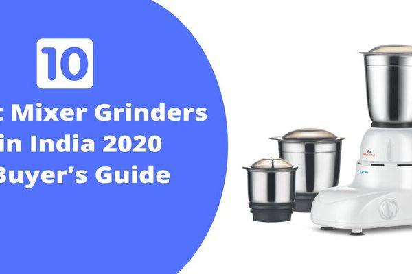 10 best mixer grinders you can buy in 2020