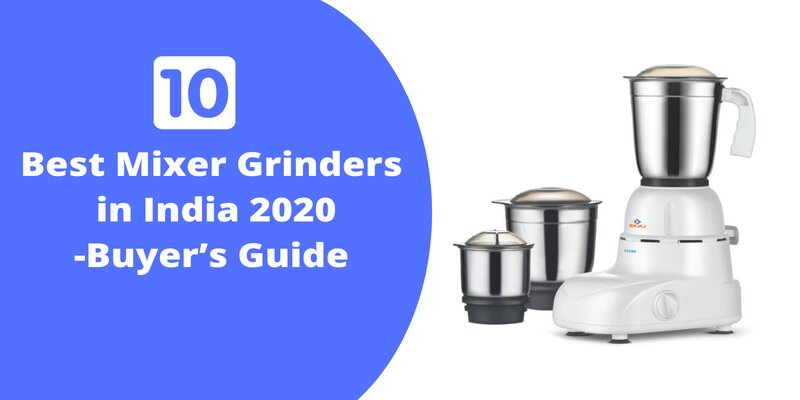 10 best mixer grinders you can buy in 2020