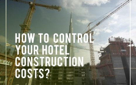 How to Control Your Hotel Construction Costs
