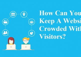 How Can You Keep A Website Crowded With Visitors?