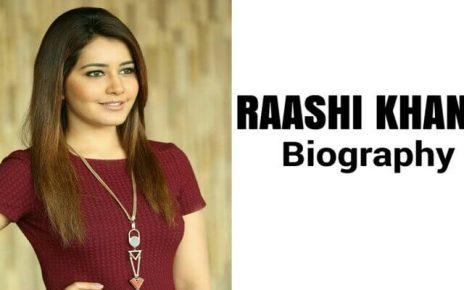 Raashi Khanna Wikipedia | Raashi Khanna life ,age, family - bollywood news guest post