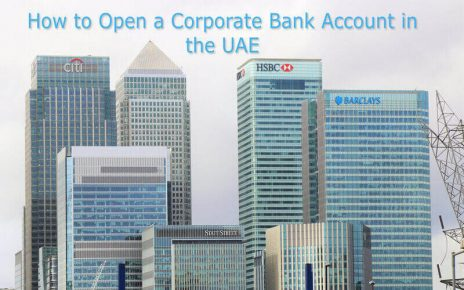 HOW TO OPEN A CORPORATE BANK ACCOUNT IN THE UAE?