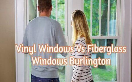 Vinyl Windows Vs Fiberglass Windows Burlington guest post letsaskme