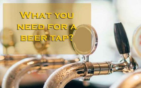 What Do You Need For A Beer Tap?