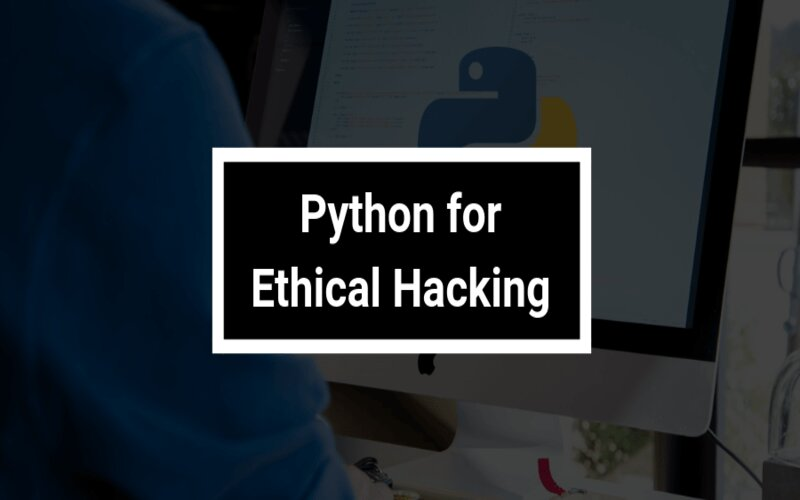 8 Resources To Learn Ethical Hacking With Python